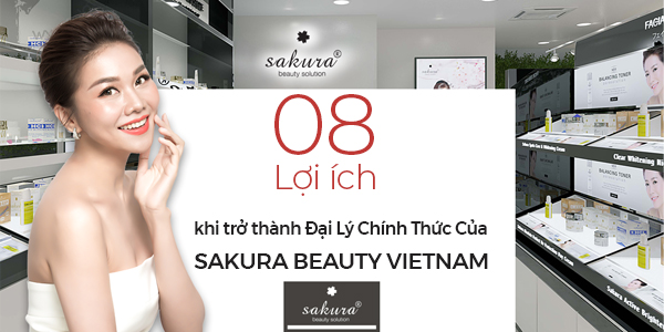 Sakura Beauty Vietnam Tuyển Dụng Đại Lý Mỹ Phẩm Chính Hãng Nhật Bản – Thu nhập hàng trăm triệu đồng mỗi tháng